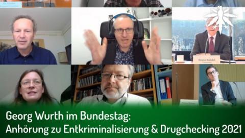 Georg Wurth im Bundestag: Anhörung zu Entkriminalisierung & Drugchecking 2021