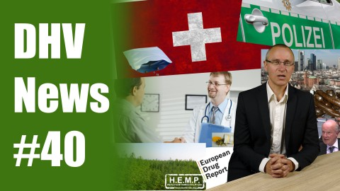 Schweizer Zoll fängt Hanfsamen ab | Patienten finden keine Ärzte | DHV News #40