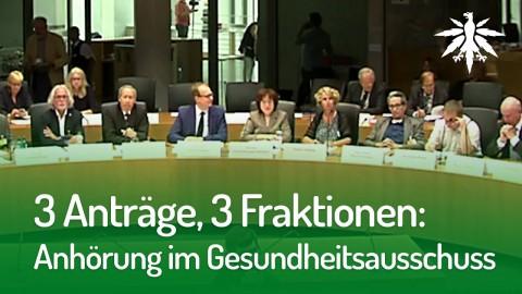 3 Anträge, 3 Fraktionen: Anhörung im Gesundheitsausschuss